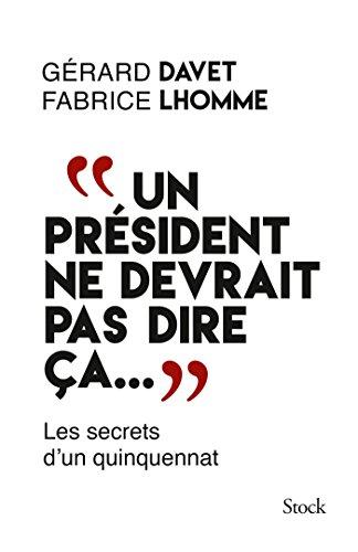 un-president-ne-devrait-pas-dire-ca-hors-collection-litterature-francaise-french-edition