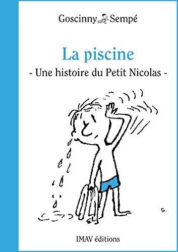 """Couverture du livre La piscine: Une histoire extraite du """"Petit Nicolas s'amuse"""""""