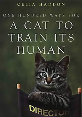One Hundred Ways For A Cat To Train Its Human :