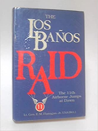 THE LOS BANOS RAID: The 11th Airborne Jumps at Dawn