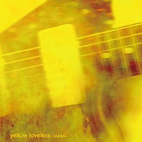 YELLOW LOVELESS -JAPAN TRIBUTE-