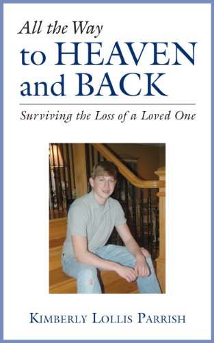 Book: All the Way to Heaven and Back - Surviving the Loss of A Loved One by Kimberly Lollis Parrish