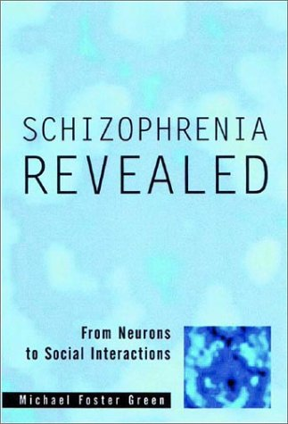Schizophrenia Revealed: From Neurons to Social Interactions