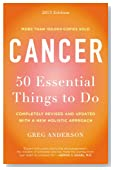 Cancer: 50 Essential Things to Do: 2013 Edition