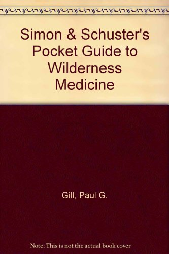 Simon & Schuster's Pocket Guide to Wilderness Medicine