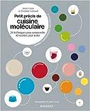 Petit précis de cuisine moléculaire : 20 Techniques pour comprendre, 40 recettes pour tester