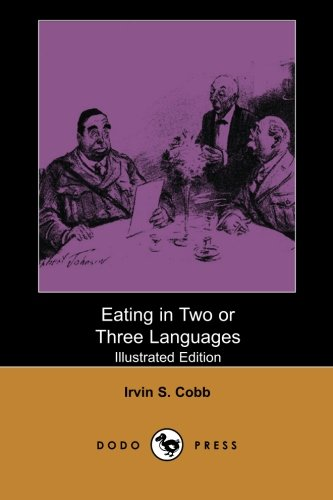 Eating in Two or Three Languages (Illustrated Edition) (Dodo Press)