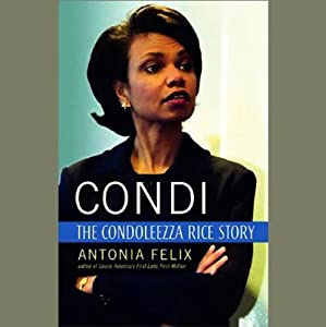 Condi: The Condoleezza Rice Story | [Antonia Felix]