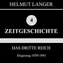 Siegeszug 1939-1941 (Das Dritte Reich 3) Hörbuch von Helmut Langer Gesprochen von:  div.
