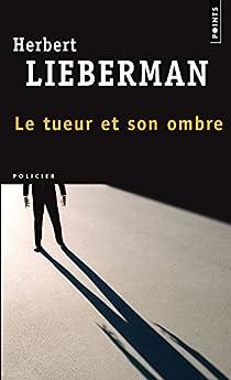 Le tueur et son ombre par Lieberman