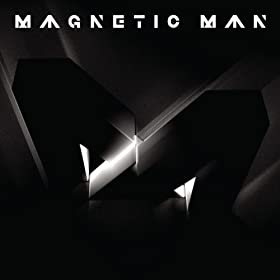 Magnetic Man [Explicit]
