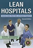 img - for Lean Hospitals : Improving Quality, Patient Safety, and Employee Engagement, Second Edition (Paperback - Revised Ed.)--by Mark Graban [2011 Edition] book / textbook / text book