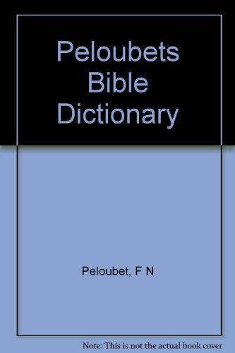 Title: Peloubets Bible dictionary