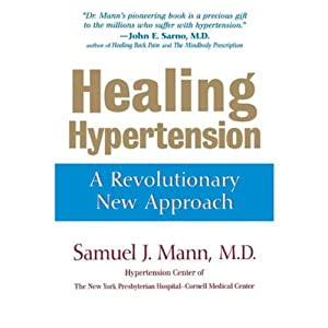 Healing Hypertension: A Revolutionary New Approach | [Samuel J. Mann]
