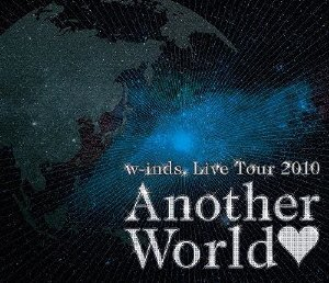 """w-inds. Live Tour 2010""""Another World"""" [Blu-ray]"""