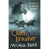 Oath Breaker: Chronicles of Ancient Darkness book 5by Michelle Paver