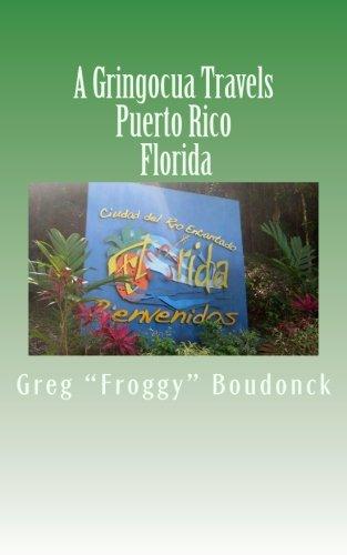 A Gringocua Travels Puerto Rico Florida (Volume 28)
