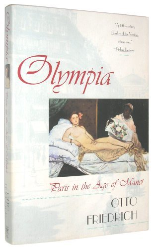 olympia-paris-in-the-age-of-manet-by-otto-friedrich-1993-05-10