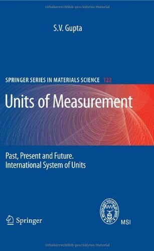 S. V. Gupta - Units of Measurement: Past, Present and Future. International System of Units (Springer Series in Materials Science)