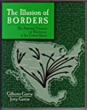 The Illusion of Borders: The National Presence of Mexicanos in the United States (0787289396) by Garcia, Gilbert