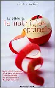 Amazon.fr - La bible de la nutrition optimale - Patrick