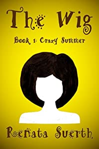 (FREE on 11/30) The Wig: Crazy Summer, 1 by Renata Suerth - http://eBooksHabit.com