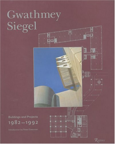 Gwathmey Siegel: Buildings and Projects, 1982-1992, Brad Collins