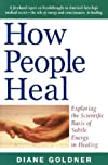 How People Heal: Exploring the Scientific Basis of Subtle Energy in Healing