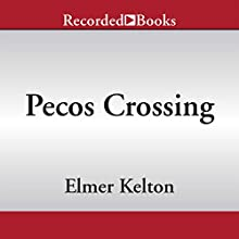 Pecos Crossing (       UNABRIDGED) by Elmer Kelton Narrated by Graham Winton