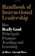 Handbook of Instructional Leadership How Successful Principals Promote Teaching and Learning by Jo R. Blase