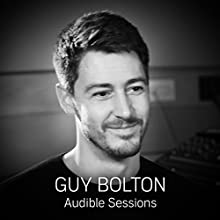 Guy Bolton: Audible Sessions: FREE exclusive interview Discours Auteur(s) : Robin Morgan Narrateur(s) : Guy Bolton
