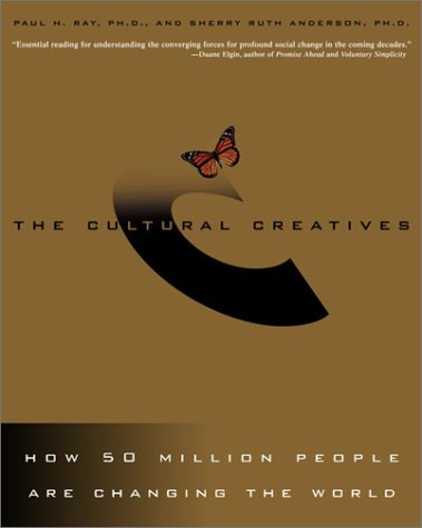 Image for The Cultural Creatives: How 50 Million People Are Changing the World