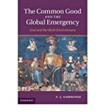 img - for [(The Common Good and the Global Emergency: God and the Built Environment )] [Author: T. J. Gorringe] [Apr-2011] book / textbook / text book