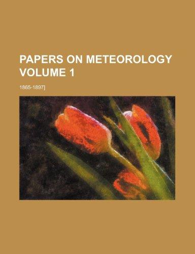 Papers on meteorology Volume 1; 1865-1897]