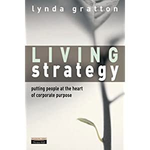 Living Strategy: Putting People at the Heart of Corporate Purpose