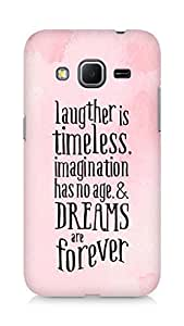 AMEZ laughter is timeless imagination has no age and dreams are forever Back Cover For Samsung Galaxy Core Prime