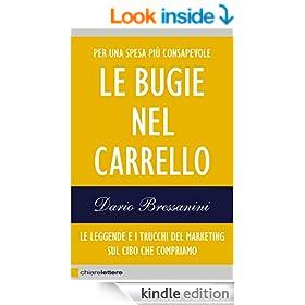 Le bugie nel carrello: Per una spesa pi� consapevole. Le leggende e i trucchi del marketing sul cibo che compriamo (Chiarelettere Reverse) (Italian Edition)