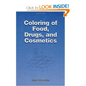 Coloring of Food, Drugs, and Cosmetics (Food Science and Technology) Gisbert Otterstatter