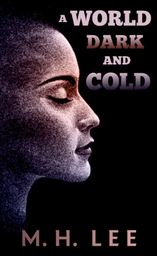 A World Dark and Cold (A Collection of Short Stories and Essays)