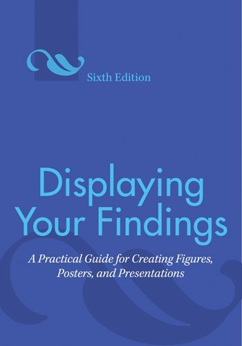 Displaying Your Findings: A Practical Guide for Creating...