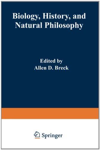 Biology, History, and Natural Philosophy: Based on the Second International Colloquium held at the University of Denver