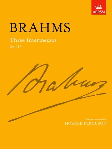 Three Intermezzos, Op. 117 (Signature Series (ABRSM))