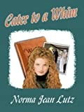 Cater to a Whim/The Winning Heart (Double Delights #18) (0759906173) by Norma Jean Lutz