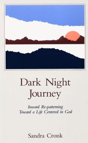 Dark Night Journey: Inward Re-Patterning Toward a Life Centered in God