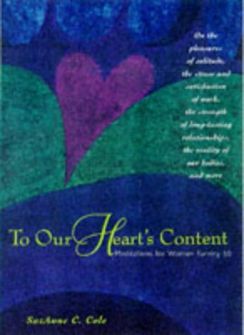 To Our Heart's Content: Meditations for Women Turning 50, Suzanne C. Cole
