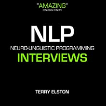 NLP Interview Skills With Terry Elston: International Best-selling NLP Business Audio Discours Auteur(s) : Terry H Elston Narrateur(s) : Terry H Elston
