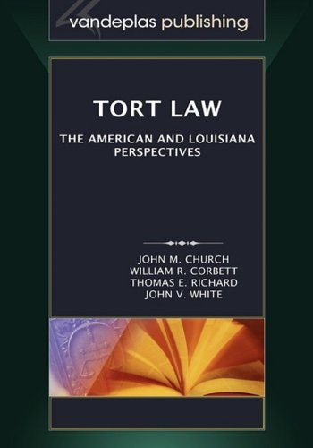 Tort Law: The American and Louisiana Perspectives