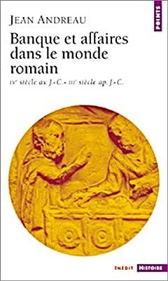 Banque et affaires dans le monde romain de Jean Andreau