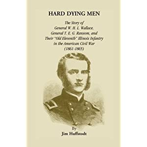 hard dying men history of the 11th illinois infantry in the american civil
