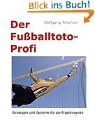 Der Fußballtoto-Profi: Strategien und Systeme für die Ergebniswette